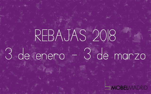 REBAJAS 2018 en MOBEL MADRID